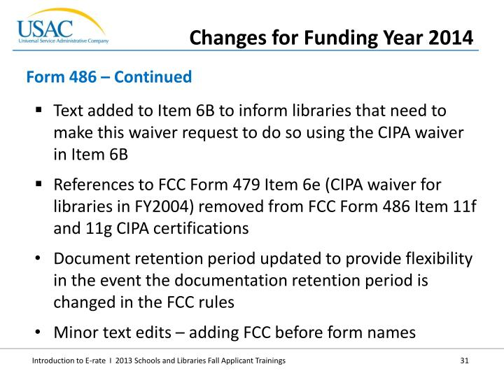 Text added to Item 6B to inform libraries that need to make this waiver request to do so using the CIPA waiver in Item 6B
