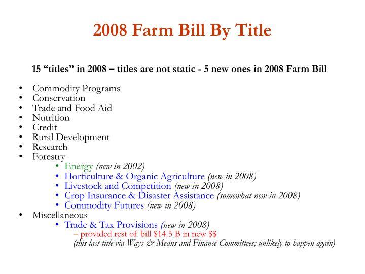 2008 Farm Bill By Title
