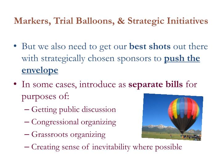 Markers, Trial Balloons, & Strategic Initiatives