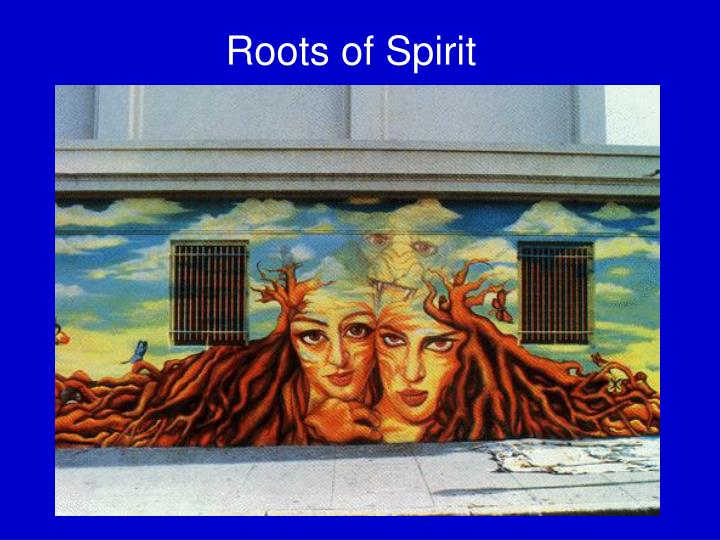 Roots of Spirit