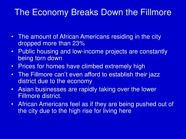 The Economy Breaks Down the Fillmore