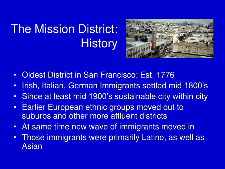 The Mission District:       History