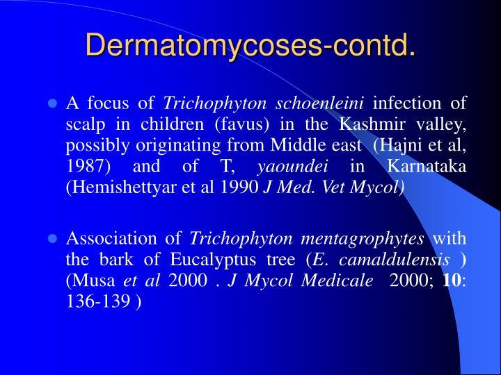 Dermatomycoses-contd.