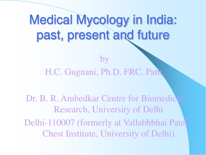Medical Mycology in India: past, present and future