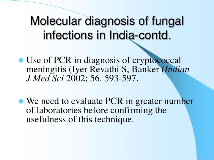 Molecular diagnosis of fungal infections in India-contd.