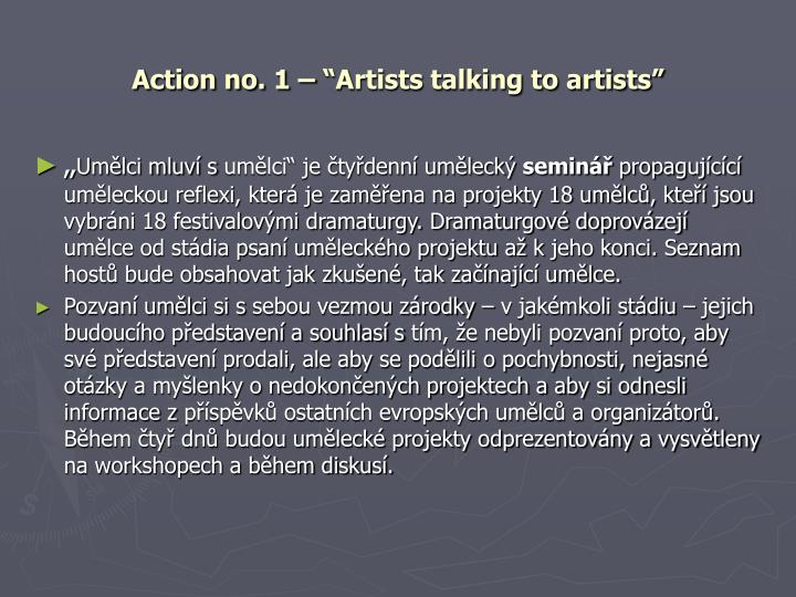 "Action no. 1 – ""Artists talking to artists"""