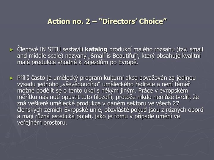 "Action no. 2 – ""Directors' Choice"""