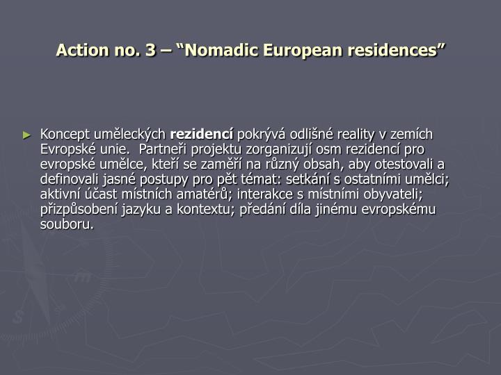 """Action no. 3 – """"Nomadic European residences"""""""