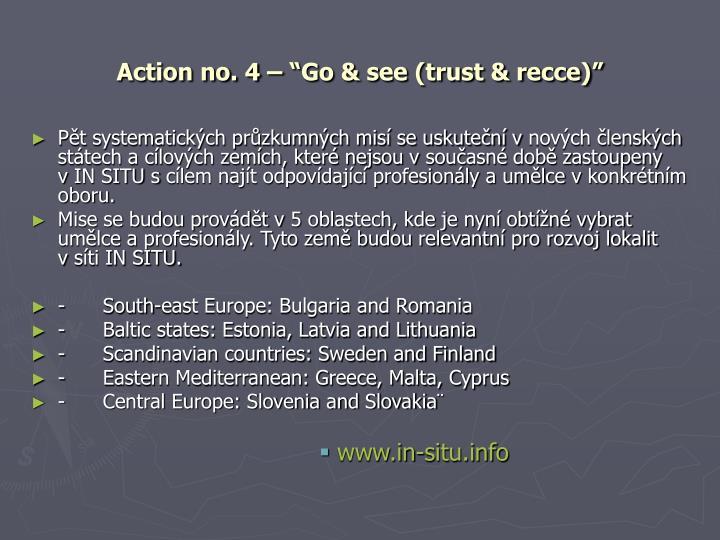 "Action no. 4 – ""Go & see (trust & recce)"""