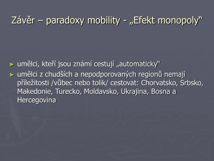 """Závěr – paradoxy mobility - """"Efekt monopoly"""""""