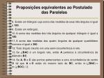 proposi es equivalentes ao postulado das paralelas1