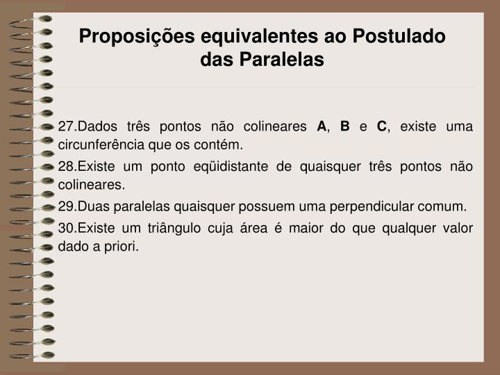 Proposições equivalentes ao Postulado das Paralelas