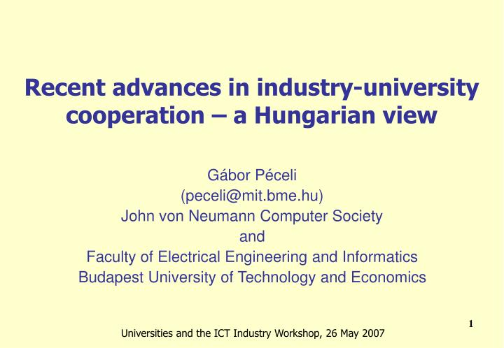 Recent advances in industry university cooperation a hungarian view