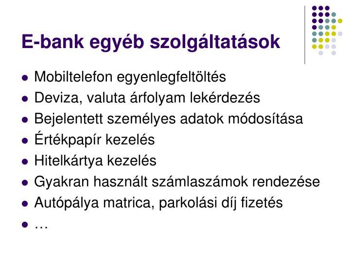 E-bank egyéb szolgáltatások
