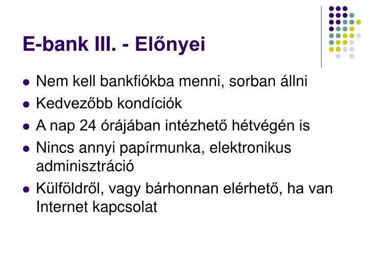 E-bank III. - Előnyei