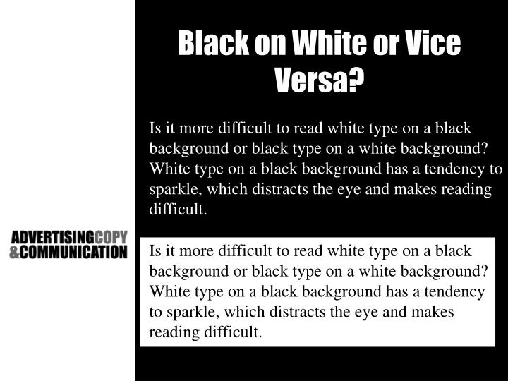 Black on White or Vice Versa?