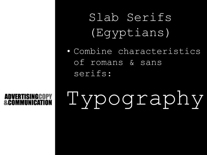 Slab Serifs (Egyptians)