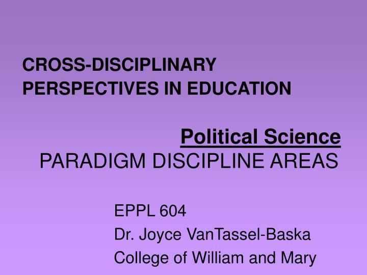 Cross disciplinary perspectives in education political science paradigm discipline areas
