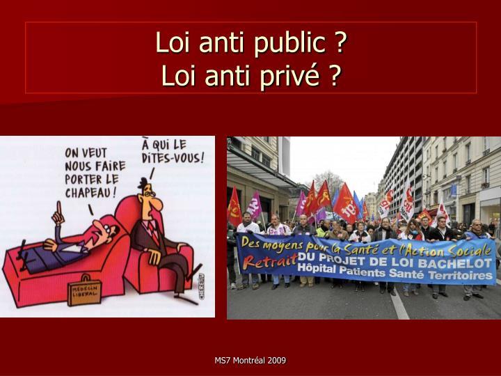 Loi anti public ?