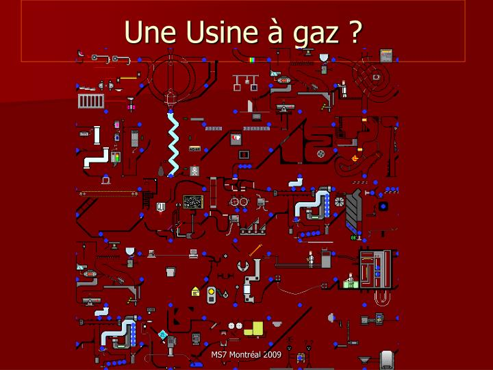 Une Usine à gaz ?