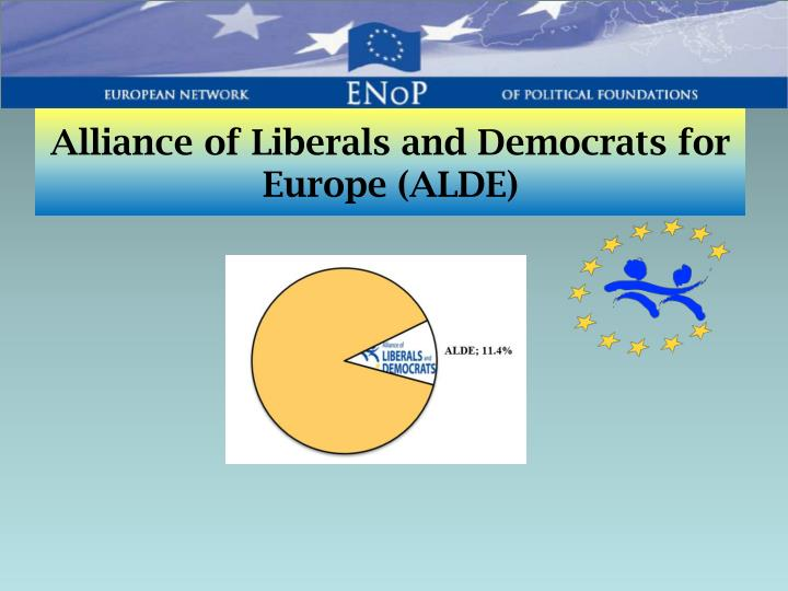 Alliance of Liberals and Democrats for Europe (ALDE)
