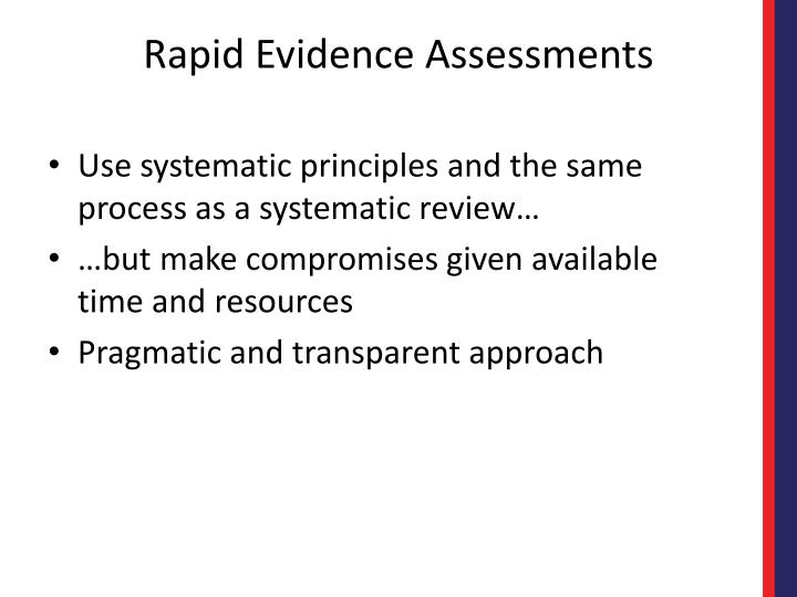 Use systematic principles and the same process as a systematic review…