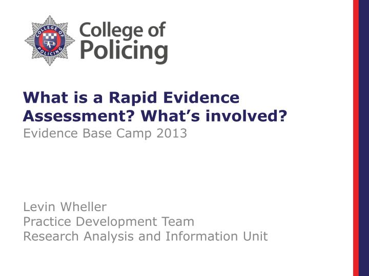 What is a rapid evidence assessment what s involved