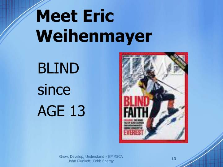 Meet Eric Weihenmayer