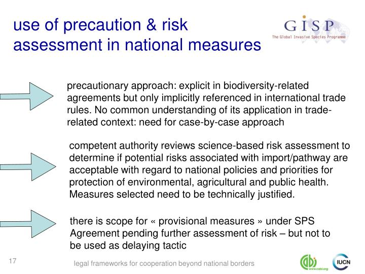 precautionary approach: explicit in biodiversity-related agreements but only implicitly referenced in international trade rules. No common understanding of its application in trade-related context: need for case-by-case approach