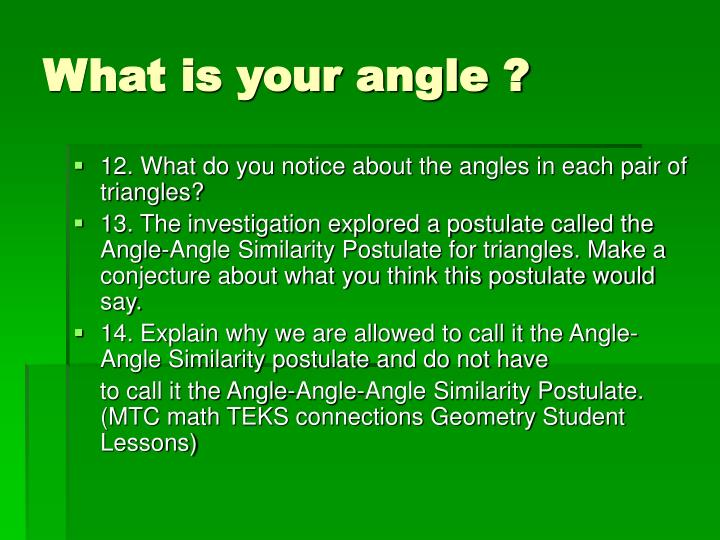 What is your angle ?