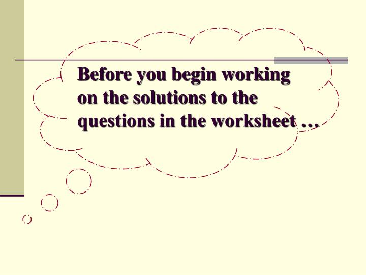 Before you begin working