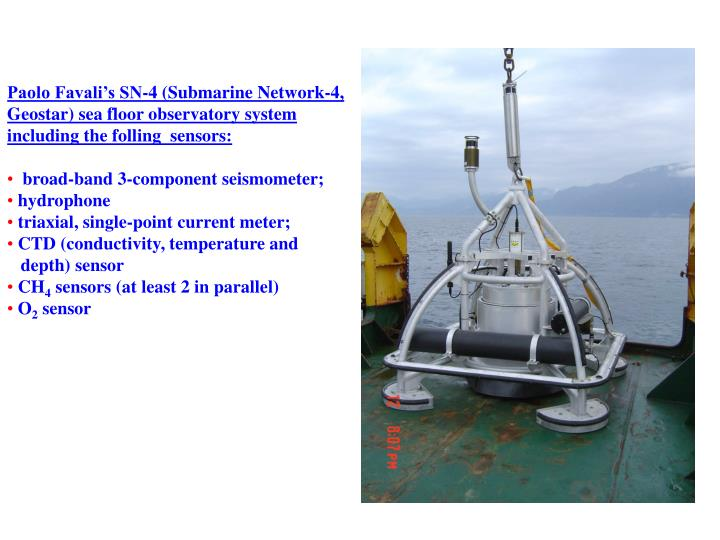 Paolo Favali's SN-4 (Submarine Network-4, Geostar) sea floor observatory system including the folling  sensors: