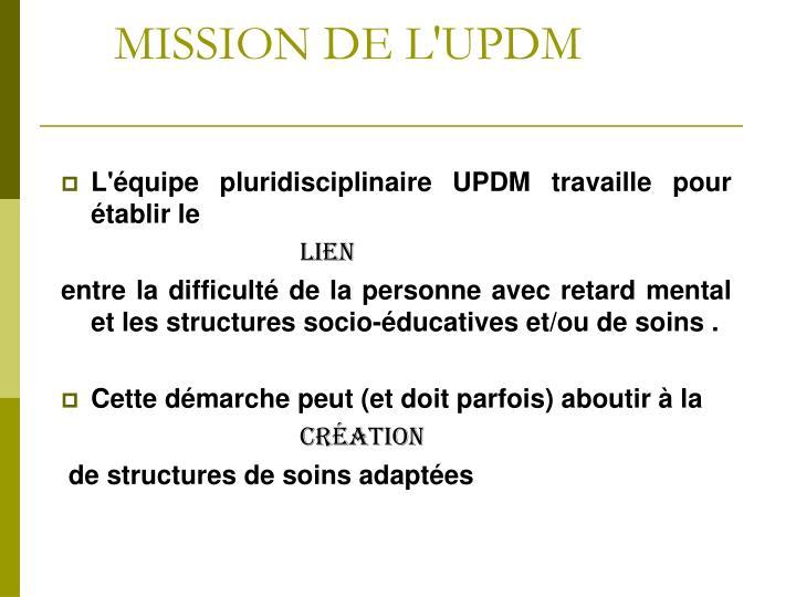 MISSION DE L'UPDM