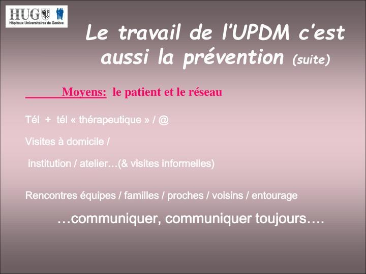 Le travail de l'UPDM c'est aussi la prévention