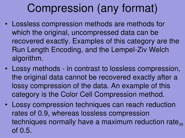 Compression (any format)
