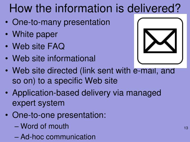How the information is delivered?