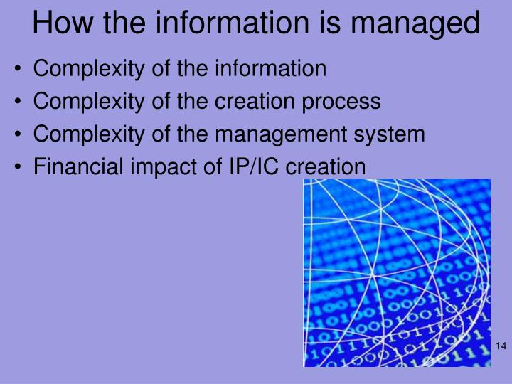 How the information is managed