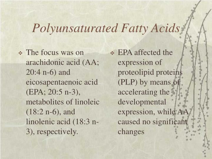 The focus was on arachidonic acid (AA; 20:4 n-6) and eicosapentaenoic acid (EPA; 20:5 n-3), metabolites of linoleic (18:2 n-6), and linolenic acid (18:3 n-3), respectively.