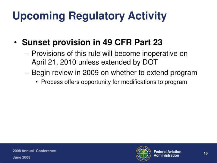 Upcoming Regulatory Activity