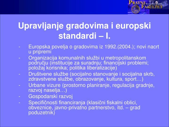 Upravljanje gradovima i europski standardi – I.