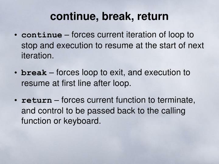 continue, break, return