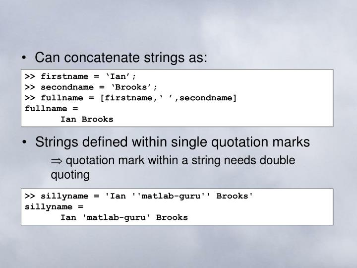 Can concatenate strings as: