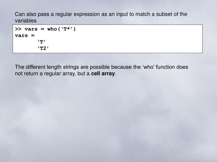 Can also pass a regular expression as an input to match a subset of the variables