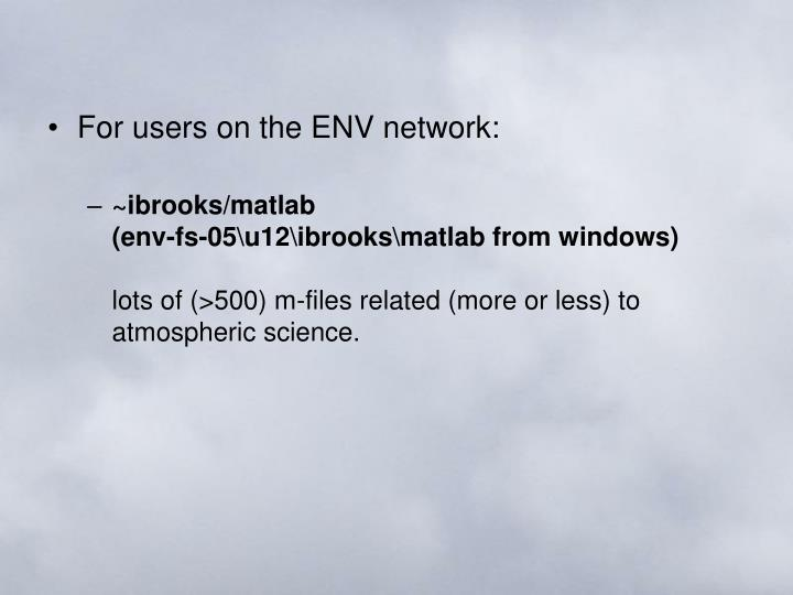 For users on the ENV network: