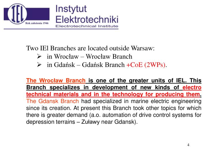 Two IEl Branches are located outside Warsaw: