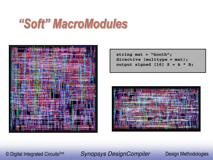 """Soft"" MacroModules"