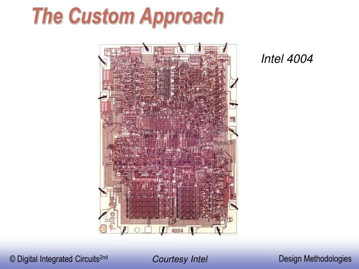 The Custom Approach
