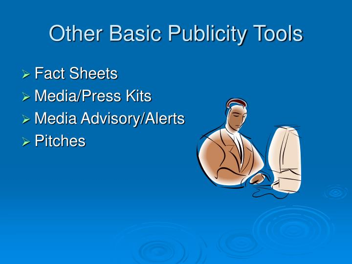 Other Basic Publicity Tools