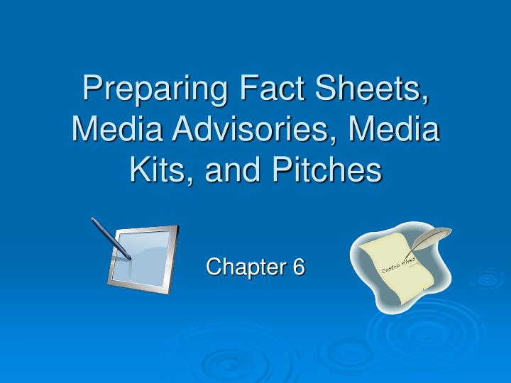 Preparing fact sheets media advisories media kits and pitches