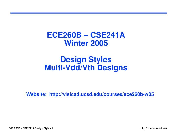 Ece260b cse241a winter 2005 design styles multi vdd vth designs